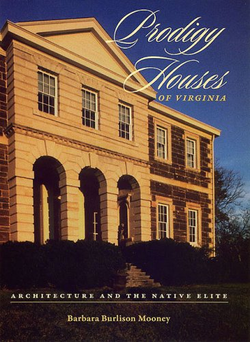 9780813926735: Prodigy Houses of Virginia: Architecture and the Native Elite
