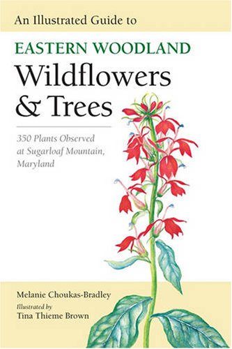 9780813926926: An Illustrated Guide to Eastern Woodland Wildflowers and Trees: 350 Plants Observed at Sugarloaf Mountain, Maryland (Center Books)