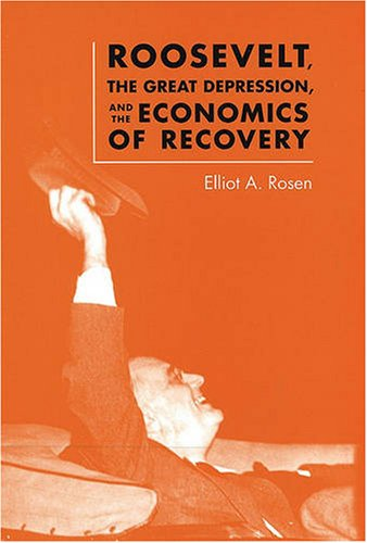 9780813926964: Roosevelt, the Great Depression, and the Economics of Recovery
