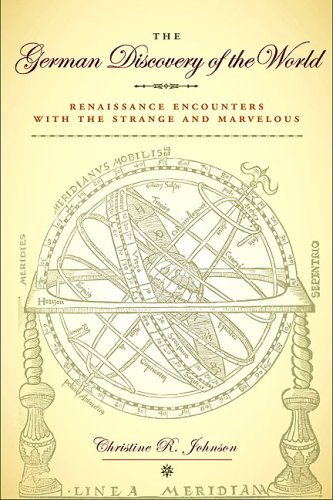 9780813927121: The German Discovery of the World: Renaissance Encounters with the Strange and Marvelous (Studies in Early Modern German History)