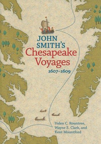 John Smith's Chesapeake Voyages, 1607-1609: Rountree, Helen C.; Clark, Wayne E.; Mountford, ...