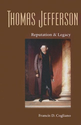 Thomas Jefferson: Reputation and Legacy (Paperback): Francis D. Cogliano