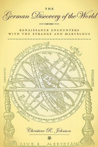 9780813927343: The German Discovery of the World: Renaissance Encounters with the Strange and Marvelous (Studies in Early Modern German History)