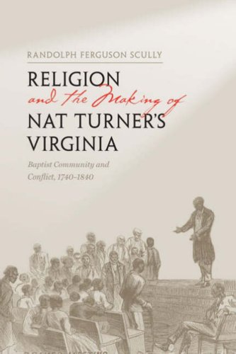 9780813927381: Religion and the Making of Nat Turner's Virginia: Baptist Community and Conflict, 1740-1840 (The American South Series)