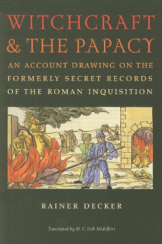 Witchcraft & the Papacy: An Account Drawing on the Formerly Secret Records of the Roman ...