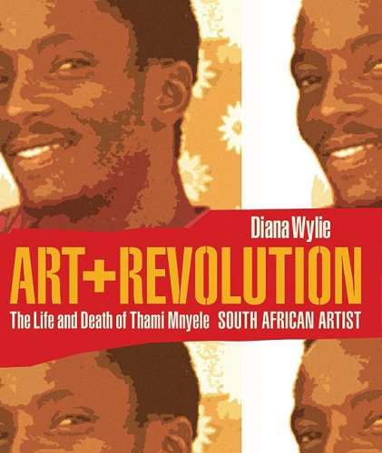 9780813927640: Art And Revolution: The Life And Death Of Thami Mnyele, South African Artist (Reconsiderations in Southern African History)
