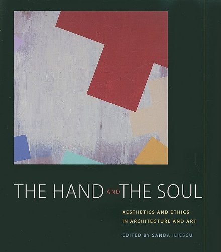 9780813927725: The Hand and the Soul: Aesthetics and Ethics in Architecture and Art