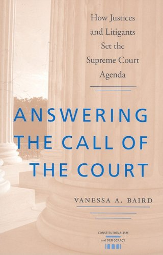 Answering the Call of the Court: How Justices and Litigants Set the Supreme Court Agenda (Paperback...