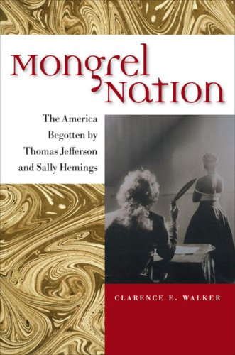 9780813927770: Mongrel Nation: The America Begotten by Thomas Jefferson and Sally Hemings