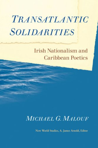 Transatlantic Solidarities: Irish Nationalism and Caribbean Poetics (New World Studies): Michael G....