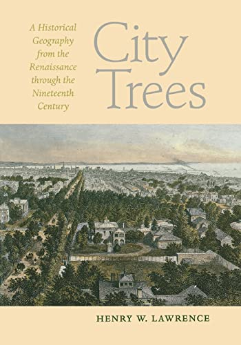 9780813928005: City Trees: A Historical Geography from the Renaissance through the Nineteenth Century (Center Books)