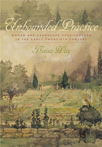 9780813928081: Unbounded Practice: Women and Landscape Architecture in the Early Twentieth Century
