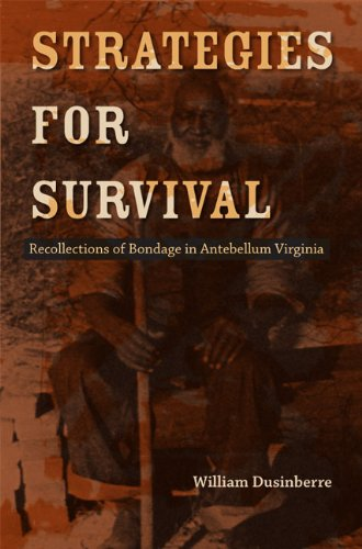 Strategies for Survival: Recollections of Bondage in Antebellum Virginia (Hardcover): William ...