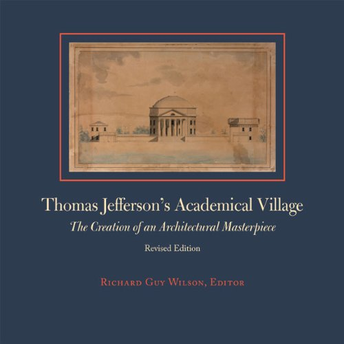 9780813928302: Thomas Jefferson's Academical Village: The Creation of an Architectural Masterpiece