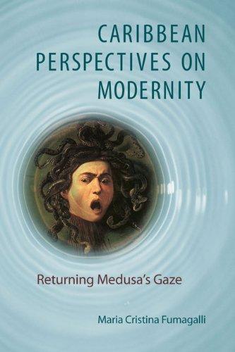 Caribbean Perspectives on Modernity: Returning Medusa's Gaze (New World Studies): Maria ...