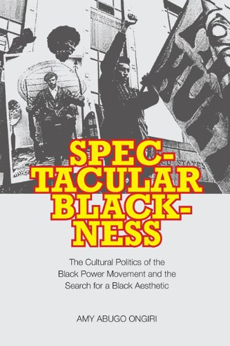 9780813928593: Spectacular Blackness: The Cultural Politics of the Black Power Movement and the Search for a Black Aesthetic