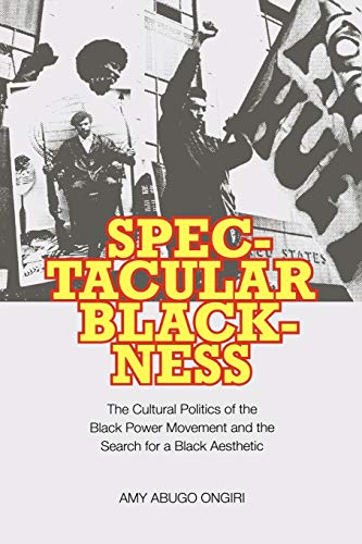 9780813928609: Spectacular Blackness: The Cultural Politics of the Black Power Movement and the Search for a Black Aesthetic