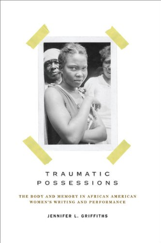 9780813928838: Traumatic Possessions: The Body and Memory in African American Women's Writing and Performance (American Literatures Initiative)