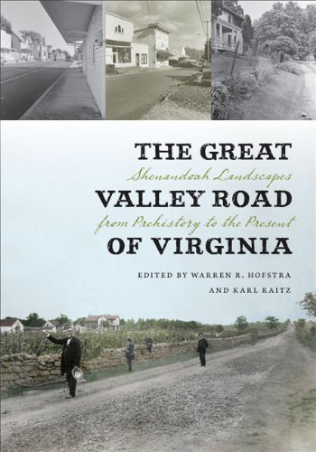 9780813928852: The Great Valley Road of Virginia: Shenandoah Landscapes from Prehistory to the Present (Center Books)