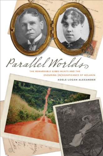 Parallel Worlds: The Remarkable Gibbs-Hunts and the: Alexander, Adele Logan