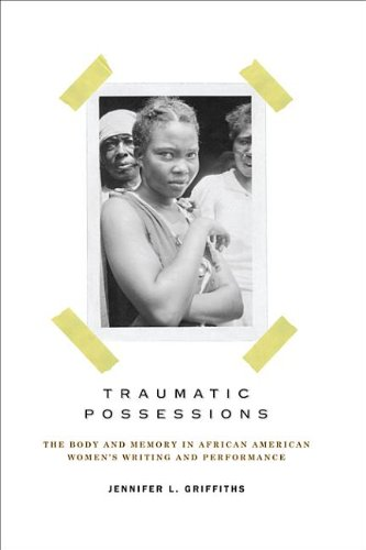 9780813928951: Traumatic Possessions: The Body and Memory in African American Women's Writing and Performance
