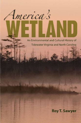 America's Wetland: An Environmental and Cultural History of Tidewater Virginia and North ...
