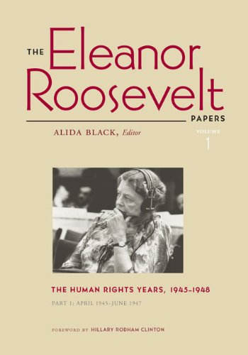 The Eleanor Roosevelt Papers, Vol. 1:The Human Rights Years, 1945-1948 (2 Volume Set) (0813929245) by Eleanor Roosevelt