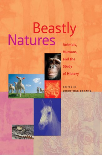 Beastly Natures: Animals, Humans, and the Study of History: Kelly Enright