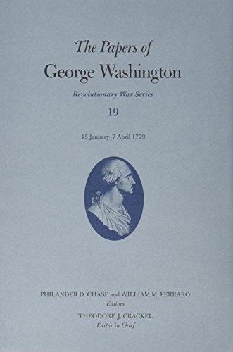 The Papers of George Washington: 15 January - 7 April 1779 v.19 (Hardback)