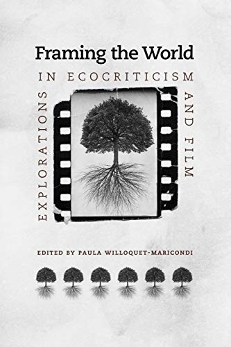 Framing the World: Explorations in Ecocriticism and