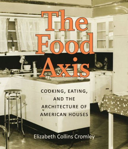 9780813930077: The Food Axis: Cooking, Eating, and the Architecture of American Houses
