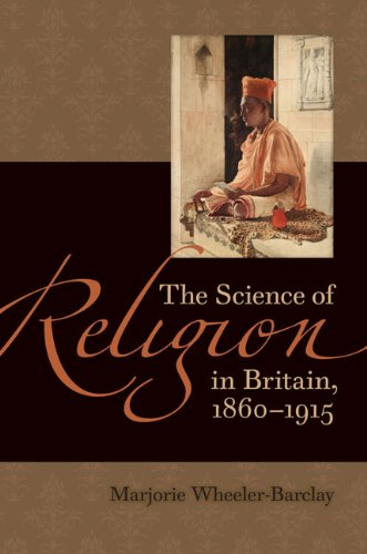The Science of Religion in Britain, 1860-1915 (Victorian Literature and Culture Series): ...