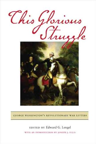 9780813930237: This Glorious Struggle: George Washington's Revolutionary War Letters