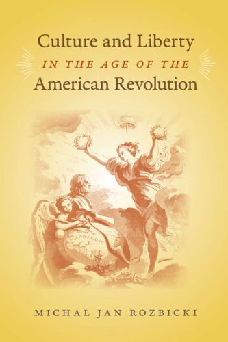 9780813930640: Culture and Liberty in the Age of the American Revolution (Jeffersonian America)