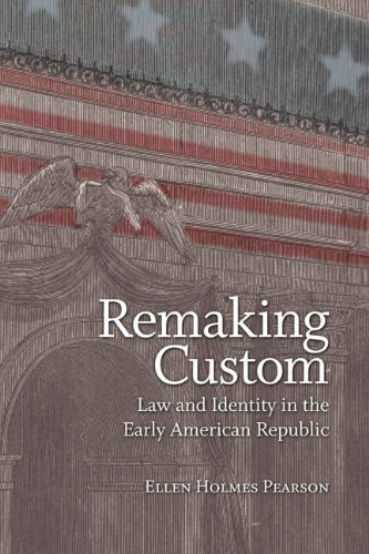 9780813930787: Remaking Custom: Law and Identity in the Early American Republic (Jeffersonian America)