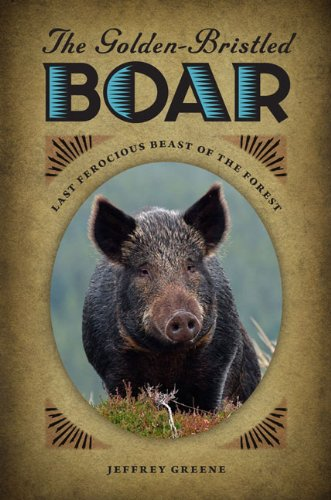 9780813931036: The Golden-Bristled Boar: Last Ferocious Beast of the Forest