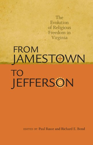 From Jamestown to Jefferson: The Evolution of Religious Freedom in Virginia: University of Virginia...