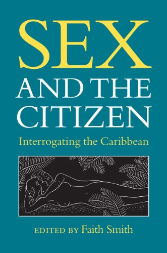 Sex and the Citizen: Interrogating the Caribbean: Faith Smith