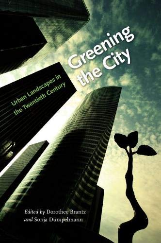 9780813931142: Greening the City: Urban Landscapes in the Twentieth Century