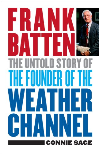 9780813931555: Frank Batten: The Untold Story of the Founder of the Weather Channel