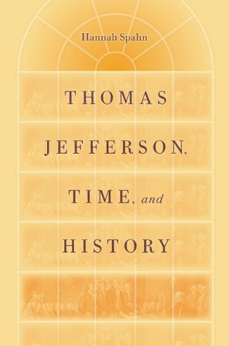 9780813931685: Thomas Jefferson, Time, and History (Jeffersonian America)