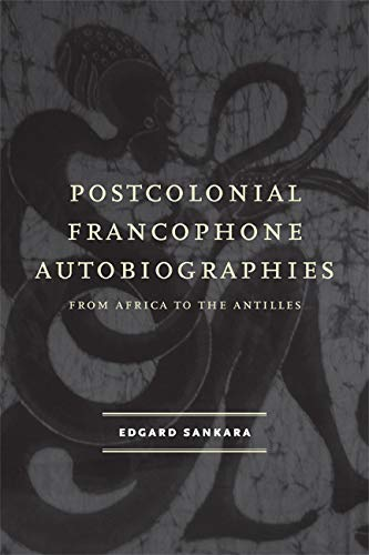 9780813931722: Postcolonial Francophone Autobiographies: From Africa to the Antilles (Modern Language Initiative)