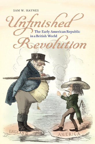 9780813931807: Unfinished Revolution: The Early American Republic in a British World (Jeffersonian America)
