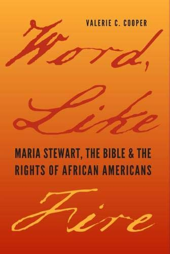 Word, Like Fire: Maria Stewart, the Bible and the Rights of African Americans (Hardback): Valerie C...
