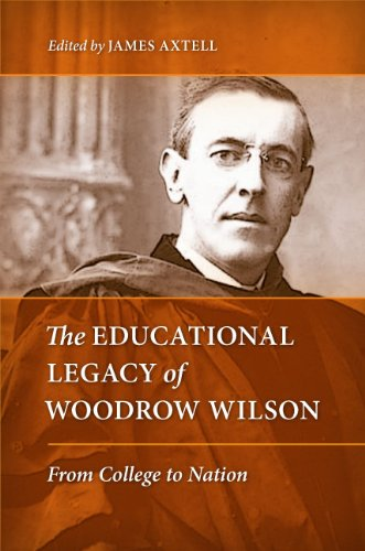 The Educational Legacy of Woodrow Wilson: From College to Nation (Hardback)