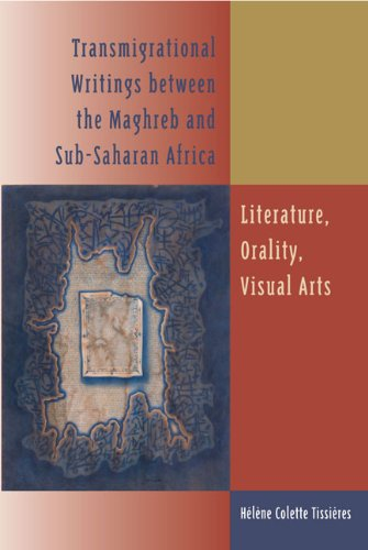 Transmigrational Writings between the Maghreb and Sub-Saharan Africa: Literature, Orality, Visual...