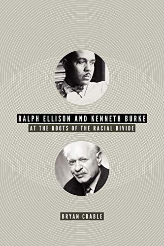 9780813932163: Ralph Ellison and Kenneth Burke: At the Roots of the Racial Divide
