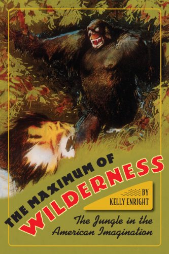 The Maximum of Wilderness The Jungle in the American Imagination