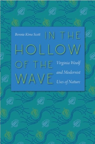 In the Hollow of the Wave: Virginia Woolf and Modernist Uses of Nature: Bonnie Kime Scott