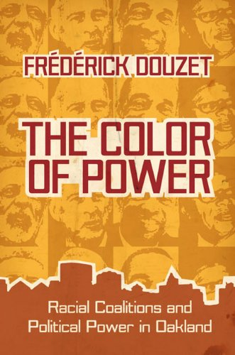The Color of Power: Racial Coalitions and Political Power in Oakland (Hardcover): Frederick Douzet